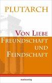 Von Liebe, Freundschaft und Feindschaft (eBook, ePUB)