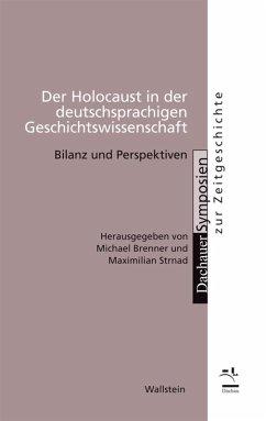 Der Holocaust in der deutschsprachigen Geschichtswissenschaft (eBook, PDF)