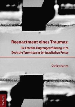 Reenactment eines Traumas (eBook, PDF) - Harten, Shelley