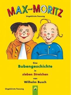 Max und Moritz - ungekürzte Fassung (eBook, PDF) - Busch, Wilhelm
