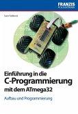 Einführung in die C-Programmierung mit dem ATmega32 (eBook, PDF)