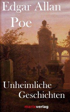 Unheimliche Geschichten (eBook, ePUB) - Poe, Edgar A