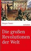 Die großen Revolutionen der Welt (eBook, ePUB)