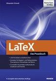 LaTeX - Das Praxisbuch (eBook, PDF)