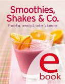 Smoothies, Shakes & Co (eBook, ePUB)
