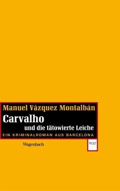 Carvalho und die tätowierte Leiche (eBook, ePUB) - Montalbán, Manuel Vázquez