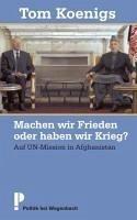 Machen wir Frieden oder haben wir Krieg? (eBook, ePUB) - Koenigs, Tom