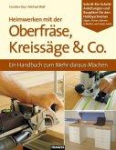 Heimwerken mit der Oberfräse, Kreissäge & Co. (eBook, PDF)
