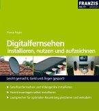 Digitalfernsehen installieren, nutzen und aufzeichnen (eBook, PDF)