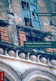 Soziale Sicherung in China (eBook, PDF) - Bösch, Matthias