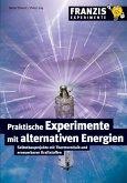 Praktische Experimente mit alternativen Energien (eBook, PDF)