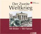 Der Zweite Weltkrieg: 100 Bilder - 100 Fakten (eBook, ePUB)