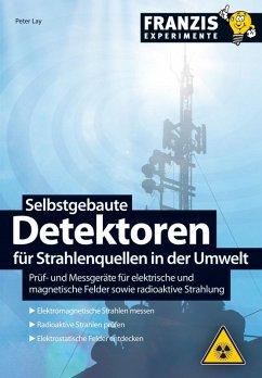 Selbstgebaute Detektoren für Strahlenquellen in...