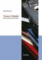 Tatort Schule (eBook, PDF) - Pollmann, Elsa