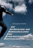 Die Entwicklung der Bewegungslehre und Sportmotorik in Deutschland (eBook, PDF)