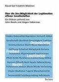 Über die (Un-)Möglichkeit der Legitimation offener Gesellschaften (eBook, PDF)