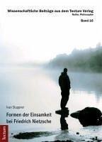 Formen der Einsamkeit bei Friedrich Nietzsche (eBook, PDF) - Stuppner, Ivan