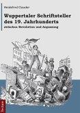 Wuppertaler Schriftsteller des 19. Jahrhunderts zwischen Revolution und Anpassung (eBook, PDF)