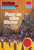"""Planet der stillen Wächter (Heftroman) / Perry Rhodan-Zyklus """"Das kosmische Schachspiel"""" Bd.643 (eBook, ePUB)"""