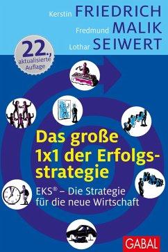 Das große 1x1 der Erfolgsstrategie (eBook, PDF) - Seiwert, Lothar; Malik, Fredmund; Friedrich, Kerstin