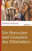 Die Herrscher und Gestalten des Mittelalters (eBook, ePUB)