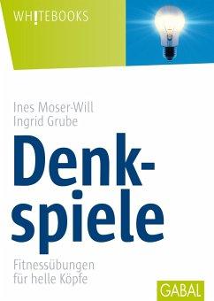 Denkspiele (eBook, PDF) - Moser-Will, Ines; Grube, Ingrid