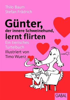 Günter, der innere Schweinehund, lernt flirten (eBook, PDF) - Frädrich, Stefan; Baum, Thilo