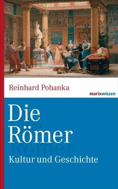Die Römer (eBook, ePUB) - Pohanka, Reinhard