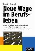 Neue Wege im Berufsleben (eBook, PDF)