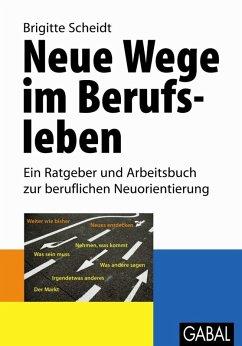 Neue Wege im Berufsleben (eBook, PDF) - Scheidt, Brigitte