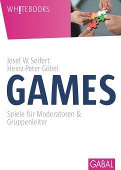 Games (eBook, PDF) - Seifert, Josef W.; Göbel, Heinz-Peter