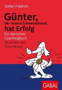 Günter, der innere Schweinehund, hat Erfolg (eBook, PDF) - Frädrich, Stefan