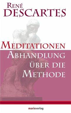 Meditationen / Abhandlung über die Methode (eBook, ePUB) - Descartes, René