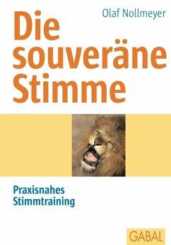 Die souveräne Stimme (eBook, PDF) - Nollmeyer, Olaf