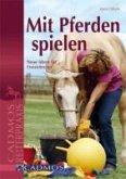 Mit Pferden spielen (eBook, ePUB)