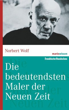 Die bedeutendsten Maler der Neuen Zeit (eBook, ePUB) - Wolf, Norbert
