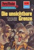 """Die unsichtbare Grenze (Heftroman) / Perry Rhodan-Zyklus """"Das kosmische Schachspiel"""" Bd.600 (eBook, ePUB)"""