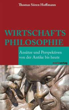 Wirtschaftsphilosophie (eBook, ePUB) - Hoffmann, Thomas Sören