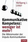Kommunikative Kompetenz: weniger ist mehr! (eBook, PDF)