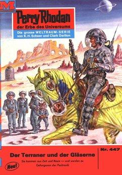Perry Rhodan 447: Der Terraner und der Gläserne
