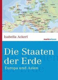 Die Staaten der Erde (eBook, ePUB) - Ackerl, Isabella