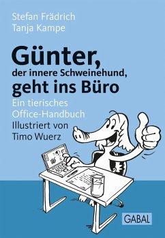 Günter, der innere Schweinehund, geht ins Büro (eBook, PDF) - Frädrich, Stefan; Kampe, Tanja