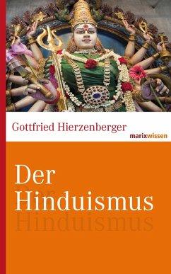 Der Hinduismus (eBook, ePUB) - Hierzenberger, Gottfried