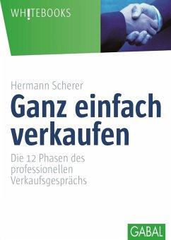Ganz einfach verkaufen (eBook, PDF) - Scherer, Hermann