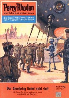 Der Atomkrieg findet nicht statt (Heftroman) / Perry Rhodan-Zyklus Die Dritte Macht Bd.21 (eBook, ePUB)