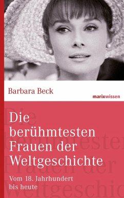 Die berühmtesten Frauen der Weltgeschichte (eBook, ePUB) - Beck, Barbara