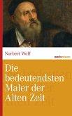 Die bedeutendsten Maler der Alten Zeit (eBook, ePUB)