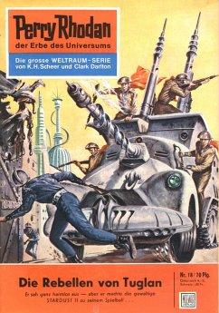 Die Rebellen von Tuglan (Heftroman) / Perry Rhodan-Zyklus Die Dritte Macht Bd.18 (eBook, ePUB)