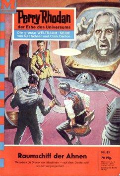 Raumschiff der Ahnen (Heftroman) / Perry Rhodan...