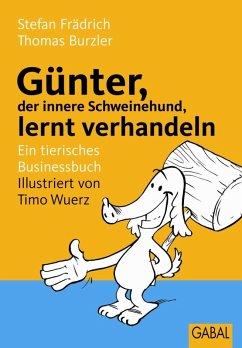 Günter, der innere Schweinehund, lernt verhandeln (eBook, PDF) - Frädrich, Stefan; Burzler, Thomas
